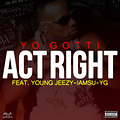 Yo_Gotti_ft_Young_Jeezy_IAMSU_YG_-_Act_Right_Prod_By_HBK_P-Lo_Of_The_Invasion_New_2013