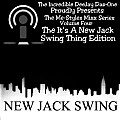 The Me-Styles Mixx Series It's A New Jack Swing Thing Edition_