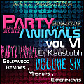 Party Animal Vol.6 (Non-Stop Mix By Dj S Mohit)