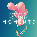 Moments (feat. Sam Smith)