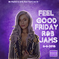 My Playlist is Betta Than Yours Vol 76 { Feel Good Friday R&B Jams } 6-8--2018