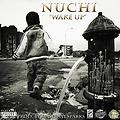NuCHi - Wake Up  (Prod By Maserati Sparks )
