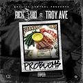 Rich The Kid Ft. Troy Ave - Problems