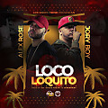 Loco Loquito (Prod. By JX Oidos Fresh & Legendary)
