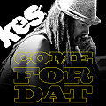Kes - Come For Dat