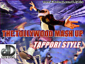 THE TOLLYWOOD MASH UP [TAPPORI STYLE]-DJsDisc
