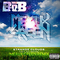 BoB - Strange Clouds ft Lil Wayne (Meaux Green Remix)