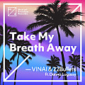 VINAI & 22 Bullets - Take My Breath Away (feat. Donna Lugassy)