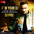 I- M- YOUR- DJ- TONIGHT- ELECTRO- HOUSE- DJ- PRD- MIX
