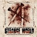 Strange World CLEAN (Oun-P, Swerv, Goodz Da Animal, Cristion D'or, St. Laz, Snyp Life & Tony Moxberg) (Prod. By Da Inphamus Amadeuz)