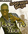 Godwin Dash-Look To You