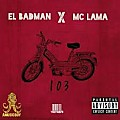 El Badman - 103 (Feat. Mc Lama) / ☆☆☆☆