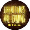 DJ Evoluo. - Great Times Are Coming