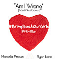 (Instrumental) Marcella Precise x Ryan Lane - Am I Wrong #BringBackOurGirls Pre-mix (Nico & Vinz Cover)