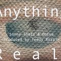 Anything Real [Feat. OnCue]