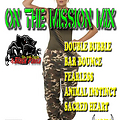 ON THE MISSION MIX DJ BP