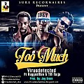 Too Much By Virusdetected shex(@VirusDetectedVD) feat RuggedMan (produced by Jay Sleek)