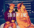 ISO - Sun In My Arms