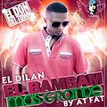 El_Dilan_-_El_Bam_Bam_Mas_Grande_By_At_Fat_-_@Rafiexh