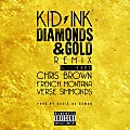 Kid Ink Ft. Chris Brown French Montana & Verse Simmonds - Diamonds & Gold (Remix)