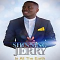 Shinning Jerry - IN ALL THE EARTH