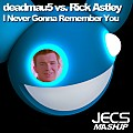 ´´I Never Gonna Remember You [JECS Mashup Full]´´ by deadmau5 vs. Rick Astley