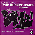 The Bomb!  — Kenny Dope & The Bucketheads
