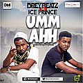 Drey Beatz - Umm Ahh ft Ice Prince