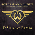 Scream & Shout (D.Shiggy Remix)