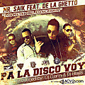 Mr.Saik Feat.De La Ghetto - Pa La Disco Voy