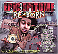 EPIC EPITOME [RE-BORN] Bigga Bro, Twin-B'z, NBN Live, DEC da 6, Admiral, Lil Banner, ZEE, Knight V, Acid DE