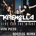 Krewella - Live For The Night ( Vito Pizzo Bootleg Remix ) MELBOURNE!!