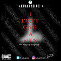 Kwakuprince - I Don't Give a Fuck [Dirty] [Produced by kwakuprince]