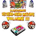 djcruMbs-The Retread-Dead Mixtape Volume 3