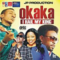 jp production-okaka i hail my king gospel mix