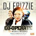 @DJFrizzie - Co-Operate (Ft Mr.2kay & Tha Suspect)
