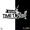 "WEBBZ ""Time 2 Ball"" (Clean)"