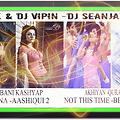 SAAJNA VS AKHIYAN VS BHULA DENA VS NOT THIS TIME-NYK & VIPIN & $ID -DJ SEANJAY EDIT