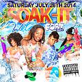 S O A K   I T   W E T  ( FOAM PARTY ) PROMO CD Mix By Purple City HD & TripleThreat