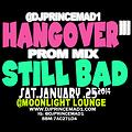 Still Bad HangOveriii Mix by @djprincemad1