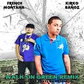 Kirko Bangz Feat. French Montana - Walk On Green Remix (Prod. by E-Jaye da Producer)
