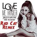 Ariana Grande - Love Me Harder Ft The Weeknd (Rad Cat REMIX) [FREE DOWNLOAD]