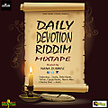 DAILY DEVOTION RIDDIM MIXTAPE hosted by Nana Dubwise