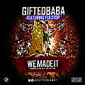 Gifted Baba Ft Fulstop-We Made It Mp3