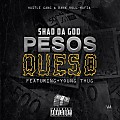 Shad Da God ft Young Thug - Pesos Queso (Remix)