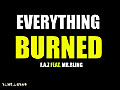 Everything Burned (feat.Mr.Bling)