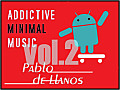 Pablo de Llanos - Addictive Music Vol.2 (Full Version) - MINIMAL