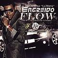 Engreido Flow (Prod. By El Felian & Shadow ''La Sombra'')