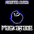 Maskarade - _ForeverAlone (Original Mix)