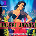 Halkat Jawani From Heroine (Dj A.Sen Club Mix) (www.DjMuzic.In)